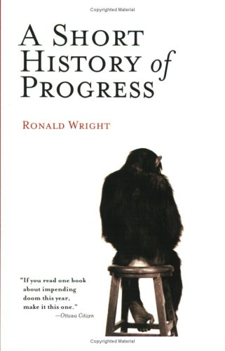 Cover of Ronald Wright's A Short History of Progress