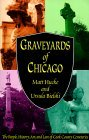 Graveyards of Chicago: The People, History, Art, and Lore of Cook County Cemeteries