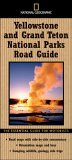 National Geographic Road Guide to Yellowstone and Grand Teton National Parks