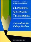Classroom Assessment Techniques: A Handbook for College Teachers (Jossey Bass Higher and Adult Education Series)