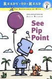 See Pip Point (Ready-to-Read. Pre-Level 1)