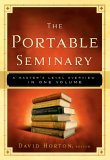 The Portable Seminary: A Masters Level Overview in One Volume