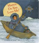 Mama, Do You Love Me? Board Book