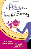 The Potluck Club Troubles Brewing (The Potluck Club, Book 2)
