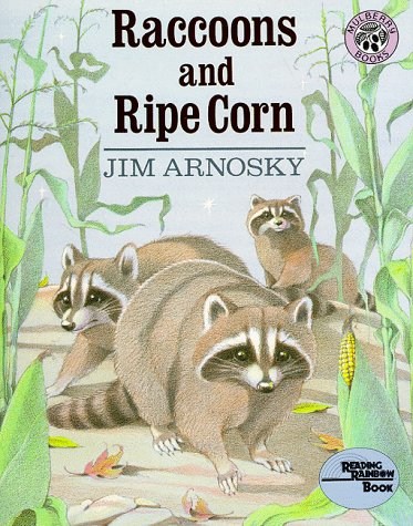 Raccoons and Ripe Corn (Reading Rainbow Book)