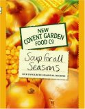 New Covent Garden Food Co. Soup for All Seasons : Or Favourite Seasonal Recipes