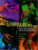 How to Make and Sell Your Own Recording (5th Edition)