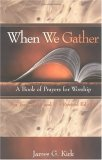 When We Gather: A Book of Prayers for Worship - For Years