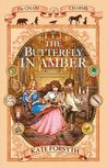 The Butterfly in Amber (The Chain of Charms, #6)