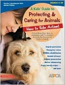A Kid's Guide to Protecting & Caring for Animals