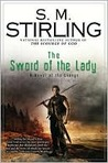 The Sword of the Lady: A Novel of the Change (Emberverse, #6)