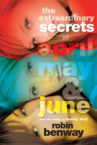 Book cover for The Extraordinary Secrets of April, May & June by Robin Benway
