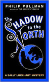 The Shadow in the North (Sally Lockhart Trilogy, #2)