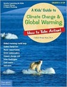 A Kids' Guide to Climate Change & Global Warming: How to Take Action!