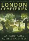 London Cemetaries: An Illustrated Guide & Gazetteer