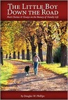 The Little Boy Down the Road: Short Stories and Essays on the Beauty of Family Life