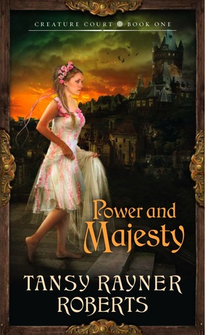 Power and Majesty (Creature Court trilogy #1)