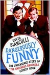 Dangerously Funny: The Uncensored Story of