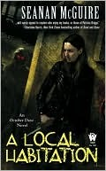 A Local Habitation (October Daye #2) by Seanan McGuire
