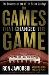 The Games That Changed the Game: The Evolution of the NFL in Seven Sundays