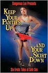 Keep Your Panties Up and Your Skirt Down (Paperback) by Dangerous Lee