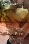 Like Pizza and Beer (Book 2)