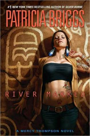 River Marked (Mercedes Thompson #6) by Patricia Briggs