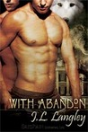 With Abandon (With or Without Series, #4)
