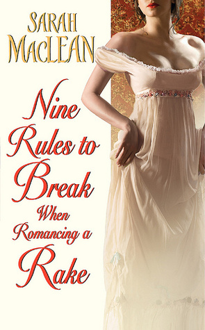 Nine Rules to Break When Romancing a Rake (Love By Numbers #1)