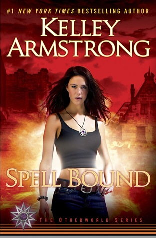 Spell Bound (Otherworld #12) by Kelley Armstrong
