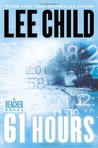 61 Hours (Jack Reacher Series, #14)