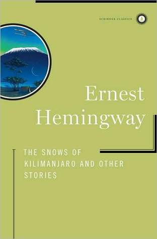 The Snows of Kilimanjaro and Other Stories (Scribner Classics)