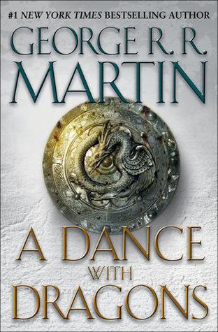 A Dance with Dragons (A Song of Ice and Fire, #5) by George R. R. Martin