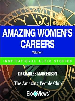 Amazing Women's Careers - Volume 1: Inspirational Stories