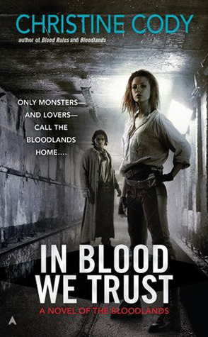 In Blood We Trust (Bloodlands, #3) by Christine Cody