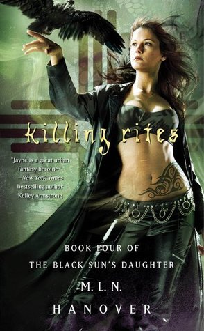 Killing Rites (The Black Sun's Daughter, #4) by M.L.N. Hanover