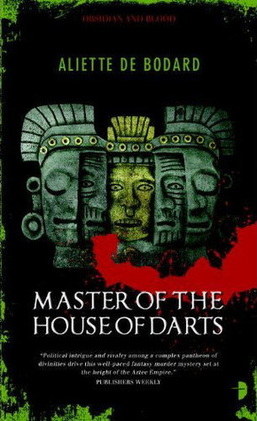 ster of the House of Darts (Obsidian and Blood #3) by Aliette de Bodard