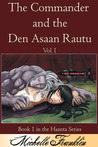 The Commander And The Den Asaan Rautu Vol 1 (Haanta Series, #1)