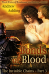 The Invisible Chains - Part 3: Bonds of Blood (Dark Tales of Randamor the Recluse, #3)