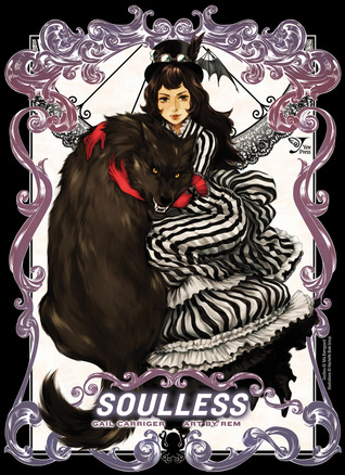Soulless: The Manga, Vol. #1 (The Parasol Protectorate Manga #1) by Gail Carriger and Rem