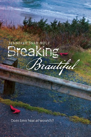 Book cover for Breaking Beautiful by Jennifer Shaw Wolf