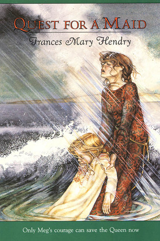 Quest for A Maid, Frances Mary Hendry, Image from GoodReads
