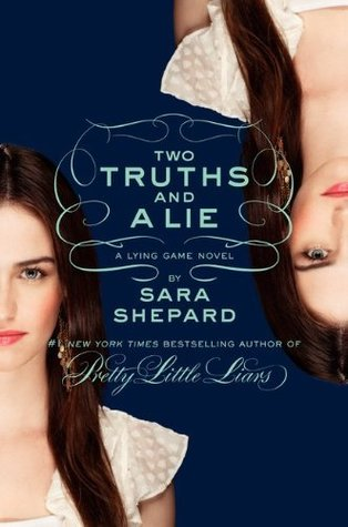 Two Truths and a Lie (The Lying Game, #3) by Sara Shepard