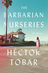 The Barbarian Nurseries: A Novel