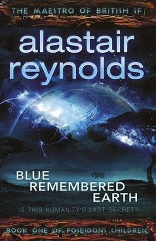 Blue Remembered Earth by Alistair Reynolds