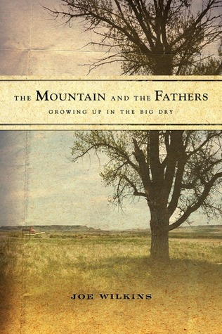 The Mountain and the Fathers by Joe Wilkins
