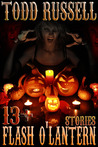 Flash O'Lantern: 13+ Stories