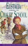Eustacia Goes to the Chalet School (The Chalet School, #6)