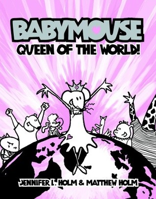 Babymouse: Queen of the World! (Babymouse, #1)
