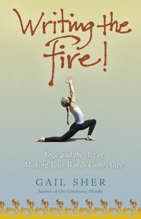 Writing the Fire!: Yoga and the Art of Making Your Words Come Alive